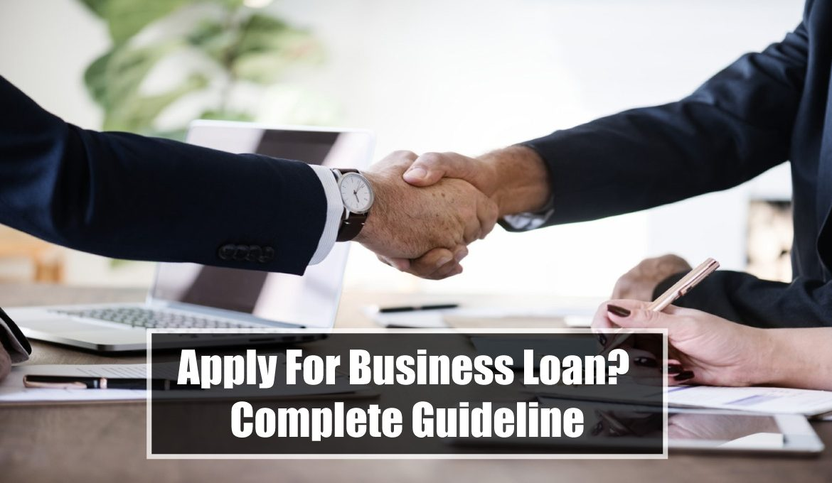 Apply For Business Loan Complete Guideline