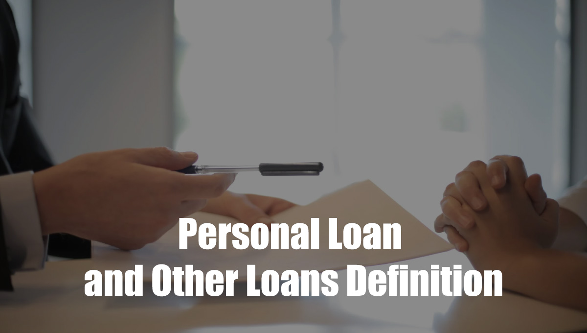 Personal Loan and Other Loans Definition